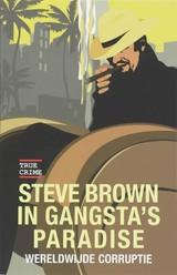 Steve-Brown-in-Gangsta's-Paradise wereldwijde corruptie