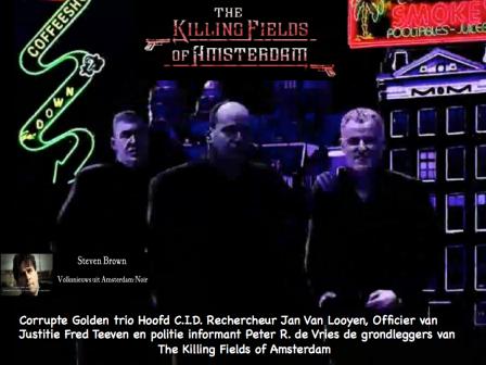 Jan van Looyen, Fred Teeven, Peter R de Vries