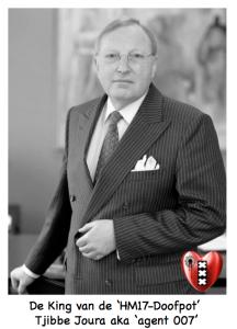 De King van de 'HM17-Doofpot' Tjibbe Joura aka agent 007